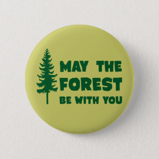 May the Forest Be With You 2 Inch Round Button