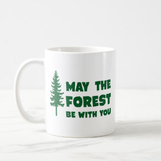 May the Forest Be With You Coffee Mug