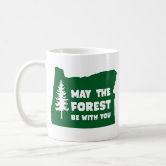 May the Forest Be With You Oregon Coffee Mug