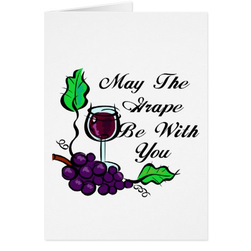 May The Grape Be With You black text Cards