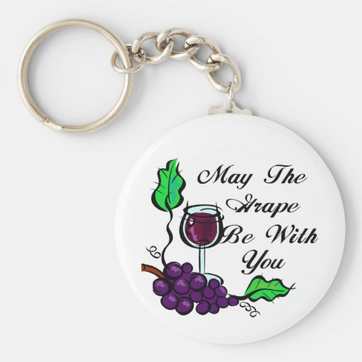 May The Grape Be With You black text Keychains
