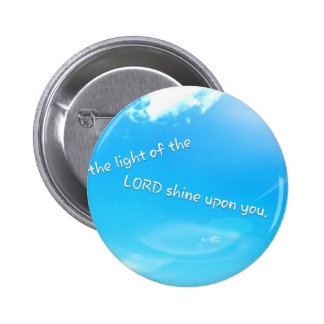 May the Light of the Lord Shine 2 Inch Round Button