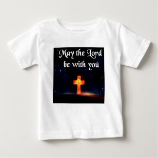 may the Lord be with you Baby T-Shirt