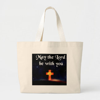 may the Lord be with you Large Tote Bag