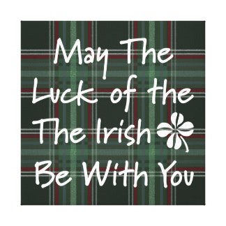 May The Luck Of The Irish Be With You Canvas Print