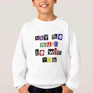 may the muse be with you sweatshirt