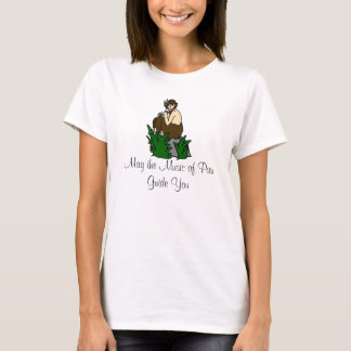 May the Music of Pan Guide You T-Shirt