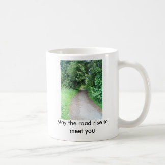 May the road rise to meet you coffee mug