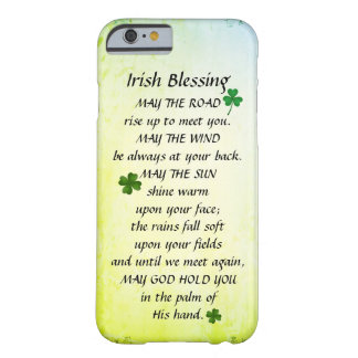 May the Road Rise up to Meet You, Irish Blessing Barely There iPhone 6 Case