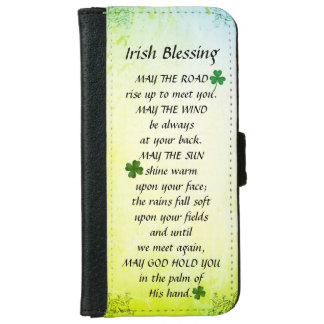 May the Road Rise up to Meet You, Irish Blessing iPhone 6 Wallet Case
