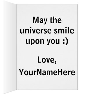 May the universe smile upon you card