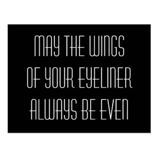 May the wings of your eyeliner always be even postcard