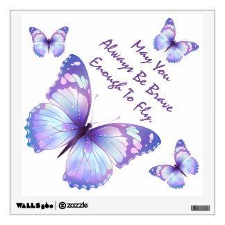 May You Always be Brave Enough To Fly Wall Sticker