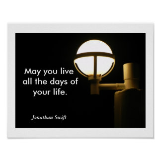 May you life - Jonathan Swift quote Poster