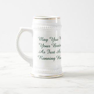 May you run your business fast beer stein