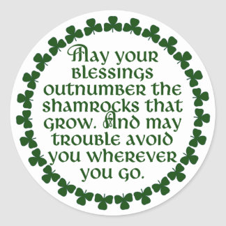 May your blessings outnumber the shamrocks, Irish Classic Round Sticker