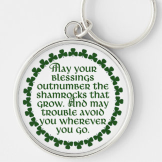 May your blessings outnumber the shamrocks, Irish Keychain