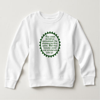 May your blessings outnumber the shamrocks, Irish Sweatshirt