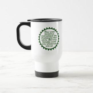 May your blessings outnumber the shamrocks, Irish Travel Mug