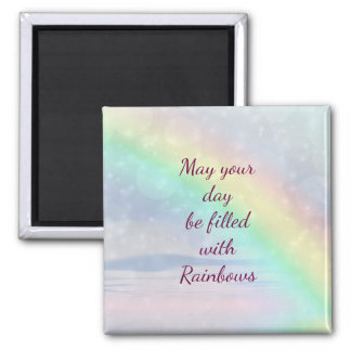 May your day be filled with rainbows square magnet