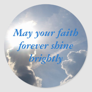 May your faith forever shine brightly round sticker