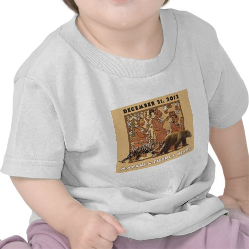 Mayans & Tigers & Bears T Shirts