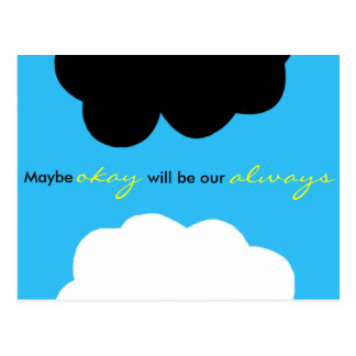 Maybe 'Okay' Will Be Our 'Always' Postcard