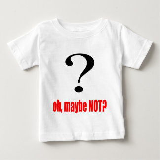 maybe suggestion afraid possibility red note marry baby T-Shirt