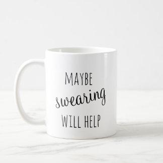 Maybe Swearing will help mug