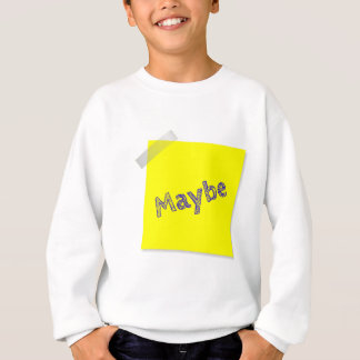 Maybe Sweatshirt