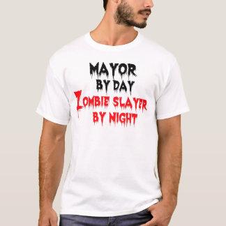 Mayor by Day Zombie Slayer by Night T-Shirt