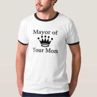 Mayor of Your Mom T-Shirt