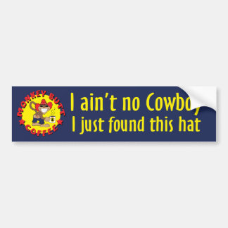 MBC Ain't No Cowboy Bumber Sticker Bumper Sticker