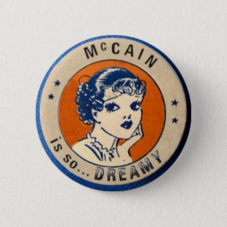 McCain is so...Dreamy Button