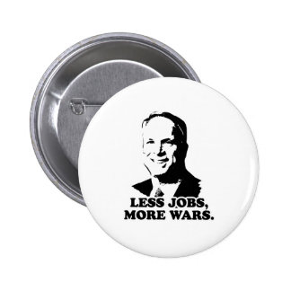MCCAIN: LESS JOBS, MORE WARS 2 INCH ROUND BUTTON