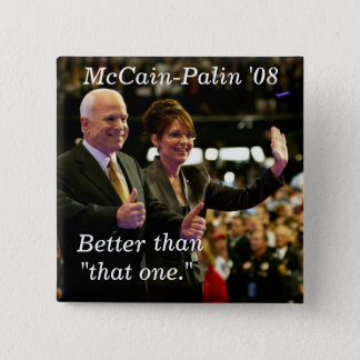 """McCain-Palin '08, Better , than, """"that... 2 Inch Square Button"""