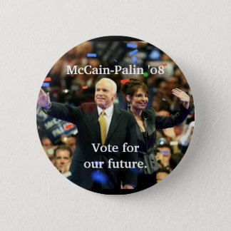 McCain-Palin '08, Vote for our future. 2 Inch Round Button