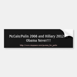 McCain/Palin 2008 and Hillary 2012!!! Obama Nev... Bumper Sticker