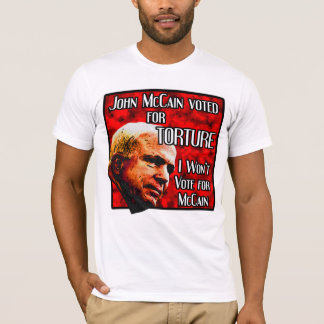 McCain Voted For Torture Union Shirt