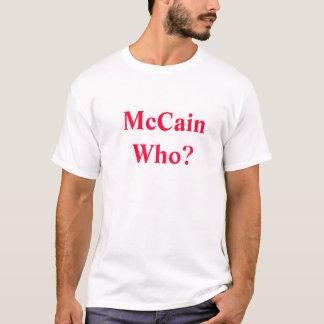 McCain Who? (front) Sarah Palin For V.P.(back) T-Shirt