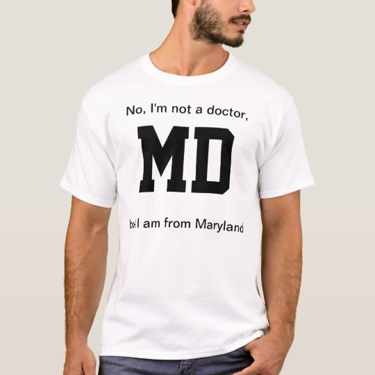 MD from Maryland T-Shirt