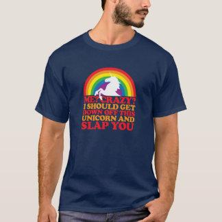 Me? Crazy? T-Shirt