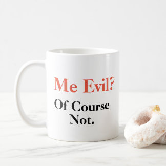 Me Evil Of Course Not Double Sided Mug