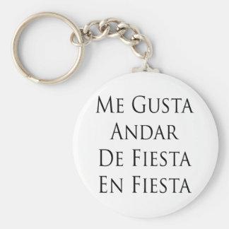 Me Gusta Andar De Fiesta En Fiesta Key Chain