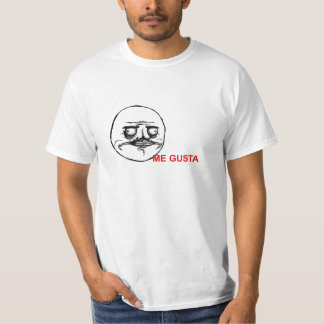 ME GUSTA! T-Shirt