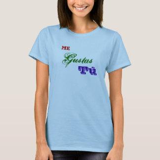 Me Gustas Tú T-Shirt