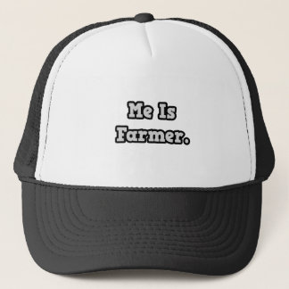 Me Is Farmer Trucker Hat