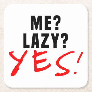 Me? Lazy? Yes! Square Paper Coaster