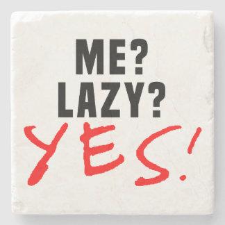 Me? Lazy? Yes! Stone Beverage Coaster