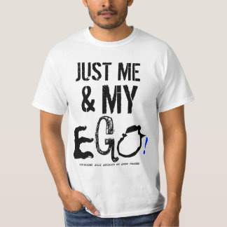 ME & MY EGO T-Shirt